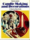 Candlemaking & Decorations : A Step By Step Guide Hardcover Valerie Janitch