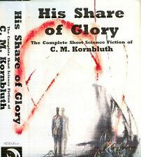 His Share of Glory : Complete Short Science Fiction of C. M. Kornbluth - 1st Ed.