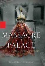Massacre at the Palace: The Doomed Royal Dynasty of Nepal-ExLibrary