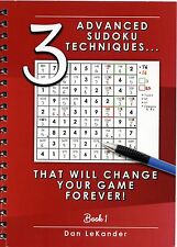 3 ADVANCED SUDOKU TECHNIQUES THAT WILL CHANGE YOUR GAME FOREVER.  1ST EDITION.