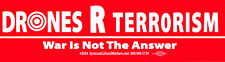 Drones R Terror - War Is Not The Answer - Peace Bumper Sticker / Decal