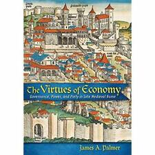 The Virtues of Economy: Governance, Power, and Piety in - Hardback NEW Palmer, J