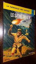 LA PATROUILLE DES CASTORS 10 - LE SIGNE INDIEN - Mitacq 1979 Scouts
