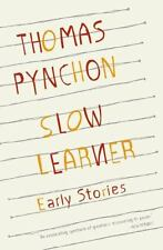 Slow Learner: Early Stories: By Pynchon, Thomas
