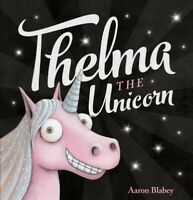 Thelma the Unicorn, School And Library by Blabey, Aaron, Brand New, Free P&P ...