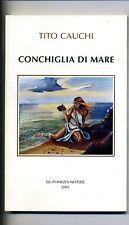 T.Cauchi # CONCHIGLIA DI MARE # Pomezia - Notizie 2001