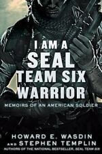 I Am a Seal Team Six Warrior : Memoirs of an American Soldier by Howard E....