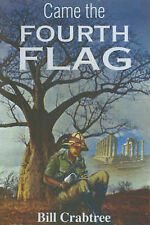 Came the Fourth Flag - Bill Crabtree