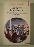 B914 LA FIèVRE HEXAGONALE MICHEL WINOCK EDITIONS DU SEUIL 1995 libro in francese
