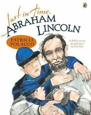 Just in Time, Abraham Lincoln ( Polacco, Patricia ) Used - VeryGood