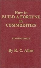 How to Build a Fortune in Commodities