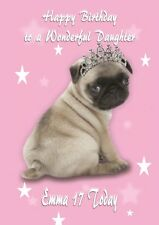 Personalised birthday card daughter granddaughter sister Niece friend Pug