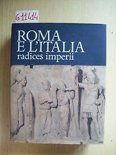 ROMA E L'ITALIA: RADICES IMPERII - LIBRI SCHEIWILLER - 1990