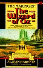 The Making of the Wizard of Oz : Movie Magic and Studio Power in the Prime of MG
