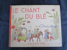 Album Jeunesse ! Le chant du blé ! Hachette ! 1942 ! C49