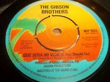 "The Gibson Brothers ""que sera mi vida"" UNIQUE 7"" très bon + 1979"