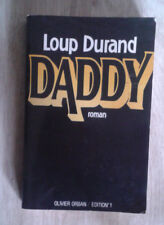 DURAND Loup. Daddy. Orban. Edition°1. 1987.