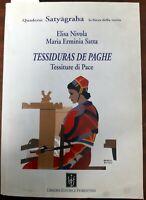 NIVOLA, Elisa - SATTA, Maria Erminia. TESSIDURAS DE PAGHE.: Tessitura di pace.