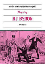 Plays by H. J. Byron: The Babes in the Wood, The Lancashire Lass, Our Boys, The