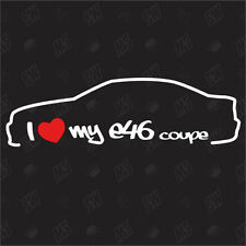 I love my BMW E46 coupé- ÉTIQUETTE, 3 série Autocollant Tuning Automobile,