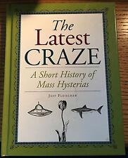The Latest Craze A Short History Of Mass Hysterias by Jeff Fleischer