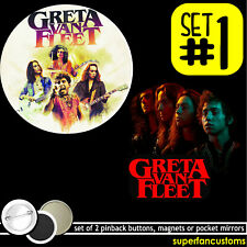 Greta Van Fleet SET OF 2 PINBACK BUTTONS or MAGNETS or MIRRORS pins badges #1674