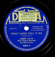 JIMMIE DAVIS on 1939 Decca 5666- What Good Will It Do / Same Old Moon Is Shining