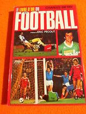 LE LIVRE D'OR DU FOOTBALL 1979 Bietry Eric Pecout Solar Vintage 70s Platini Six