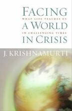 Facing a World in Crisis: What Life Teaches Us in Challenging Times
