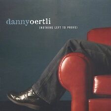 new Oertli, Danny: Nothing Left to Prove CD Factory Sealed