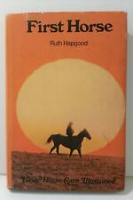 Vintage First Horse Hardcover Book Ruth Hapgood 1974 Equestrian Care