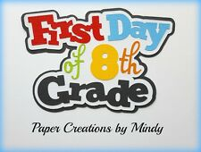 CRAFTECAFE MINDY 8TH EIGHTH GRADE SCHOOL TITLE premade paper piecing scrapbook