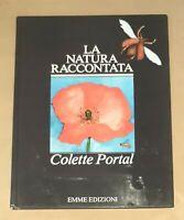 La natura raccontata - Colette Portal - Emme edizioni, 1979