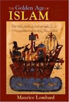 Golden Age of Islam, Paperback by Lombard, Maurice, Brand New, Free shipping ...