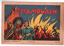 Collection A la française n°16. Champlain. Récit complet 1942. TBE Canada