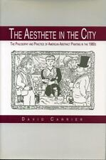 The Aesthete in the City: The Philosophy and Practice of American Abst-ExLibrary