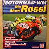 Motorrad-WM Die Rennen zur Motorrad-Weltmeisterschaft 2003 Rossi Show 2003 Buch