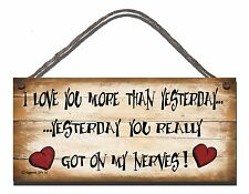 SHABBY CHIC FUNNY SIGN I LOVE YOU MORE THAN YESTERDAY GIFT PRESENT  32