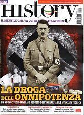BBC HISTORY ITALIA =N°69 1/2017=LA DROGA DELL'ONNIPOTENZA=CORSA ALL'ORO=MEDIOEVO
