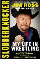 *SIGNED/AUTOGRAPHED* Slobberknocker: My Life in Wrestling by Jim Ross - HC - NEW