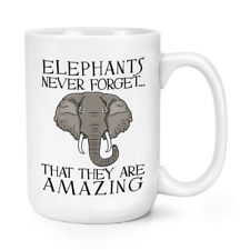 Elephants Never Forget That They Are Amazing 15oz Large Mug Cup - Funny Joke