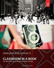 Adobe Photoshop Elements 12 Classroom in a Book (Classroom in a Book... NEW BOOK