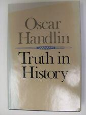 Truth in History by Oscar Handlin (1979, Hardcover)