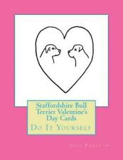 Staffordshire Bull Terrier Valentine's Day Cards: Do It Yourself