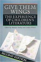 Give Them Wings The Experience of Children's Literature | 2nd Ed | FREE Postage