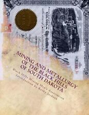 Mining and Metallurgy of the Black Hills of South Dakota by Black Hills...