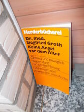 Keine Angst vor dem Alter, von Dr. med. Siegfried Groth, aus der Herderbücherei