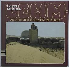 Lehm-Architektur in Spanien und Afrika - Helmut Lander / Manfred Niermann
