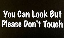 YOU CAN LOOK BUT DONT DECAL STICKER CAR SUV CHEVY FORD HONDA VW DODGE MAZDA JDM
