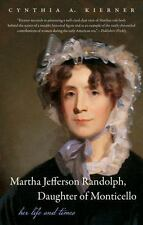 Martha Jefferson Randolph, Daughter of Monticello: Her Life and Times (Paperback